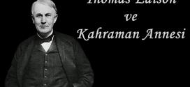 Thomas Edison ve Kahraman Annesi