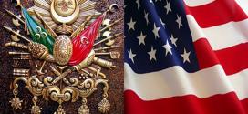 Amerika Birleşik Devletleri Yıllarca Osmanlı Devleti'ne Vergi Ödedi