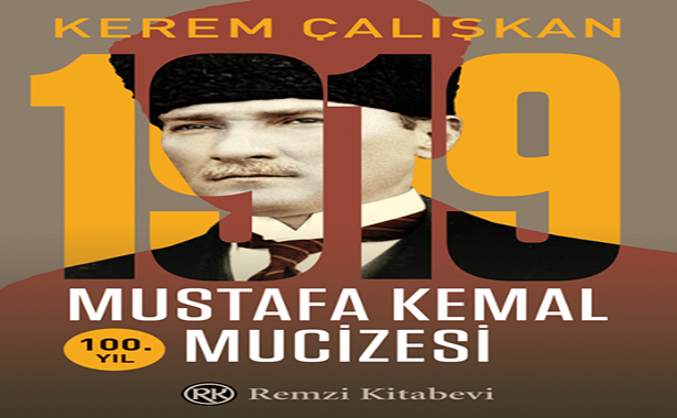 Kerem Çalışkan 1919 Mustafa Kemal Mucizesi