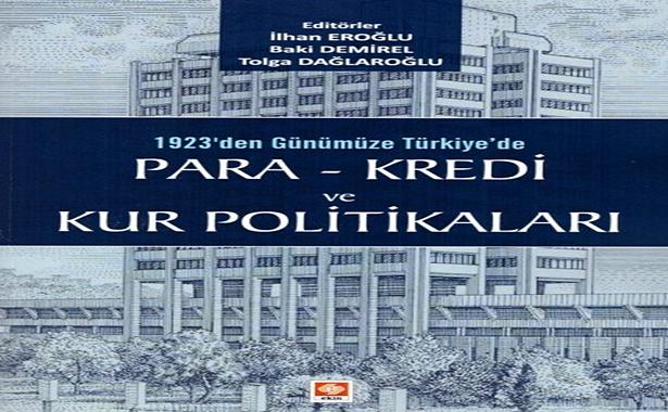 1923'den Günümüze Türkiye'de Para-Kredi ve Kur Politikaları