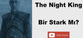 The Night King Bir Stark Mı?