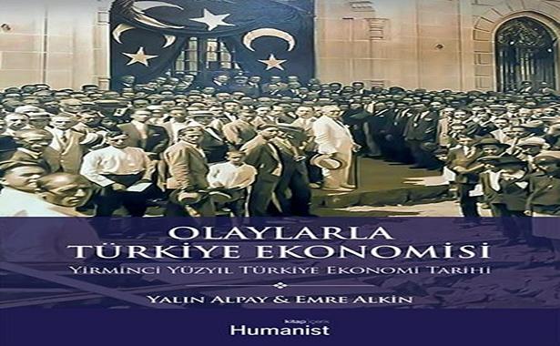 Emre Alkin Yalın Alpay Olaylarla Türkiye Ekonomisi