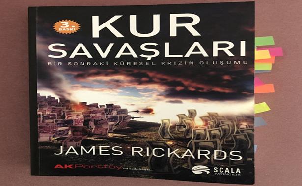 James Rickards Kur Savaşları Yorumu